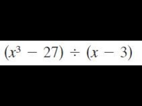 (x^3 - 27) / (x - 3) use long division - YouTube