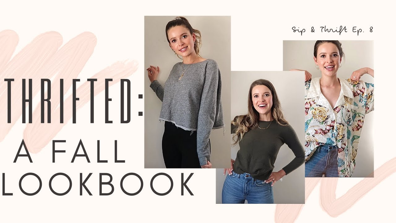 [VIDEO] – Thrifting: Fall Lookbook Inspo   Sip & Thrift Ep.  8
