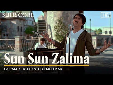 Sun Sun Zalima (Music Video)|Sairam Iyer & Santosh Mulekar | Sufiscore| New Romantic Song 2021