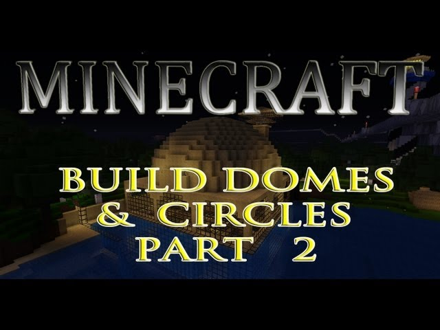 Minecraft How to Build a Dome Part 2