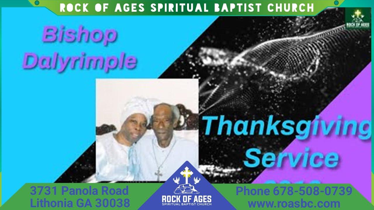 Rock Of Ages Spiritual Baptist Church Bishop Dalyrimple Thanksgiving Service In Atlanta Georgia