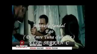Mustafa Sandal Ego ( Dj Emre Tuna club mix ) KLİP: SERKAN C