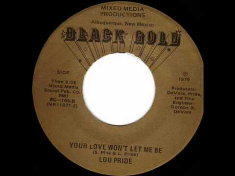 Lou Pride Your love won't let me be 70s Rare Soul
