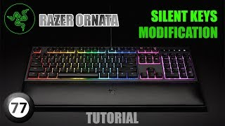 RAZER ORNATA | Silent (Quiet) Keys Modification Tutorial | No More Clicks!