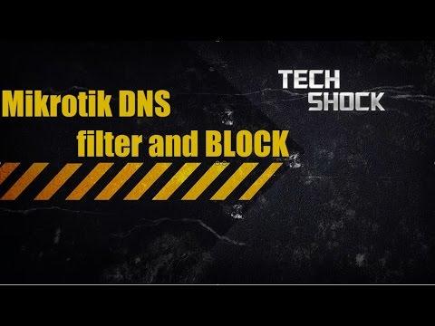 Mikrotik DNS filter and BLOCK