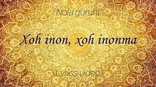 Nola guruhi - Xoh inon, xoh inonma (Lyrics)