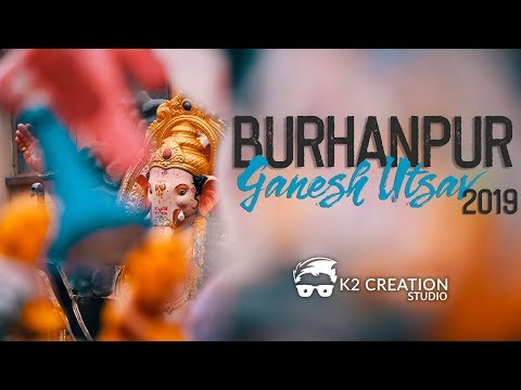Burhanpur Ganesh Utsav 2019 | K2creationstudio