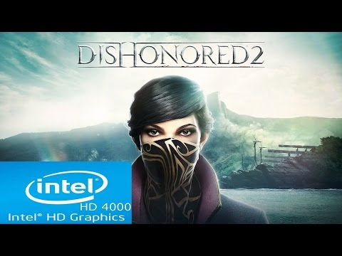 Dishonored 2 | Intel HD 4000 |Core i3| Low Spec PC | First 28 Minutes