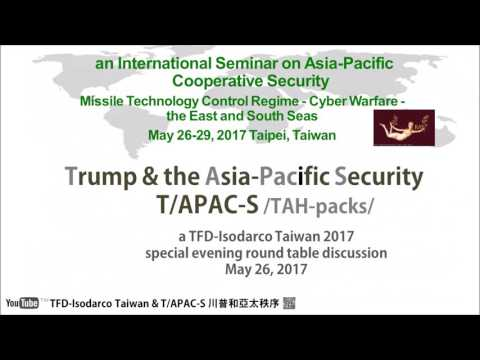 TFD-Isodarco Taiwan 2017: an International Seminar on Asia-Pacific Cooperative Security