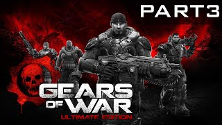 Gears Of War: Ultimate Edition - Gameplay Walkthrough - Part 3 (XBOX One)