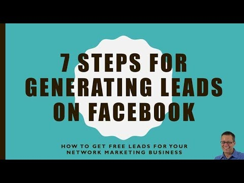 7 Steps for Generating  Leads on Facebook, (training video and scripts)