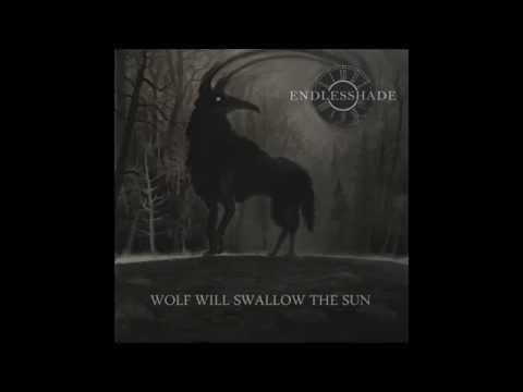 Endlesshade - Wolf Will Swallow The Sun (full album)
