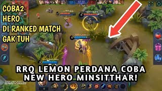RRQ LEMON COBA NEW HERO MINSITTHAR - AUTO NYOBA HERO DI RANKED GAK TUH