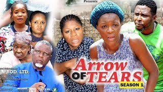 ARROW OF TEARS SEASON 1 - (New Movie) Destiny Etiko & Chacha Eke 2020 Latest Nollywood Movie Full HD