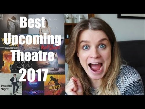 Most Anticipated Theatre Productions 2017