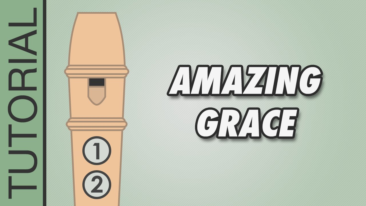 How To Play Amazing Grace On The Recorder Easy Tutorial Youtube