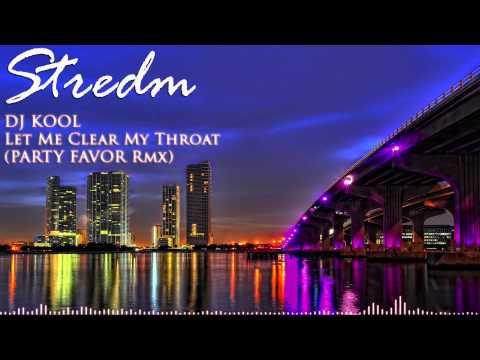 DJ Kool - Let Me Clear My Throat (Party Favor Remix)