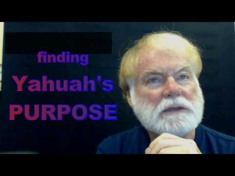 Finding Yahuah's Purpose