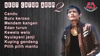 """Download Best Catur Arum 2  """"Candu"""" Full Album (Audio Only)"""