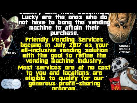 Friendly Vending Services: May the Friendly Force be with you!