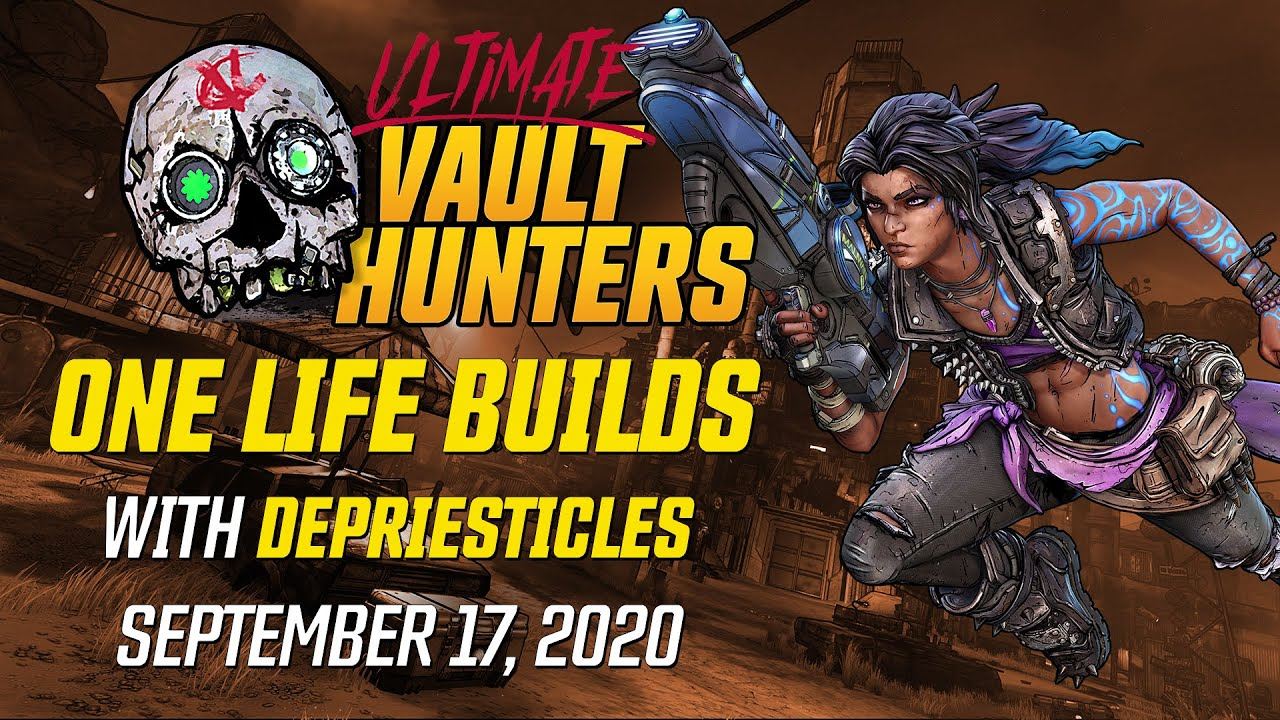 One Life Amara Builds with Depriesticles - Ultimate Vault Hunter