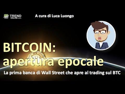 La prima banca che apre al trading sul Bitcoin. Avresti mai detto che sarebbe stata questa?