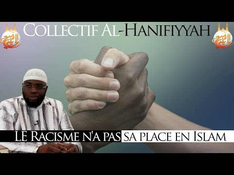 "COLLECTIF HANIFIYYAH : conférence ""Le racisme n'a pas sa place en Islam !"""