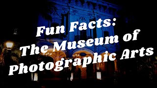 Balboa Park to You - Fun Facts: The Museum of Photographic Arts