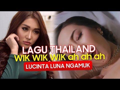 LAGU THAILAND WIK WIK WIK WIK AH AH AH VS BOBO DIMANA LUCINTA LUNA