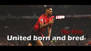 Marcus Rashford – The story of Manchester United through and through