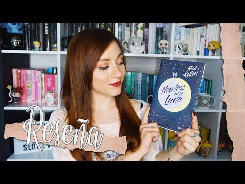 Reseña: Nosotros En La Luna De Alice Kellen | Silthesia