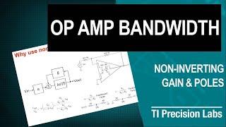 TI Precision Labs - Op Amps:  Bandwidth - Non-inverting gain & poles