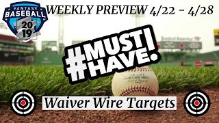 2019 Fantasy Baseball - Weekly Preview ( 4/22 - 4/28 ) - Must Have Waiver Wire Additions