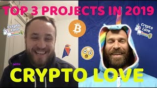 THE TOP 3 CRYPTO PROJECTS IN 2019 WITH CRYPTO LOVE