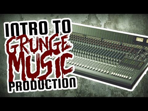 Introduction To Grunge Music Production