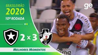 BOTAFOGO 2 X 3 VASCO | MELHORES MOMENTOS | 10ª RODADA BRASILEIRÃO 2020 | ge.globo