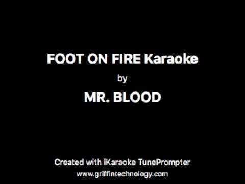 MR  BLOOD - FOOT ON FIRE Karaoke