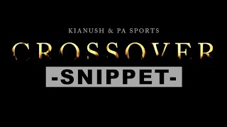 KIANUSH x PA SPORTS - CROSSOVER SNIPPET (03.04.2020)