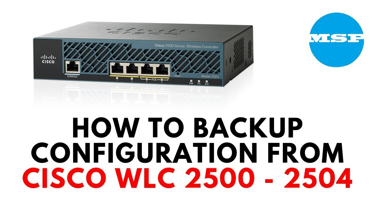 HOW TO BACKUP CISCO WLC 2500-2504 Configuration