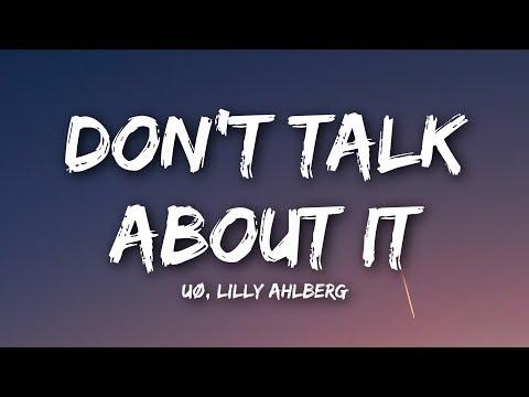 UØ - Don't Talk About It (Lyrics / Lyrics Video) feat. Lilly Ahlberg