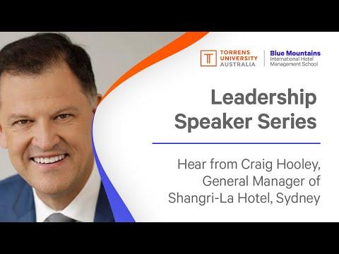 Leadership Speaker Series - Craig Hooley, General Manager of Shangri-La Hotel, Sydney