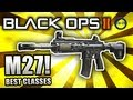 Black Ops 2: BEST CLASS SETUP - M27 (Stealth Class) - Call of Duty BO2 Gameplay