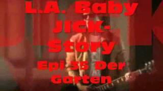 L.A. Baby (Jick-Story) Ep.35 Der Garten