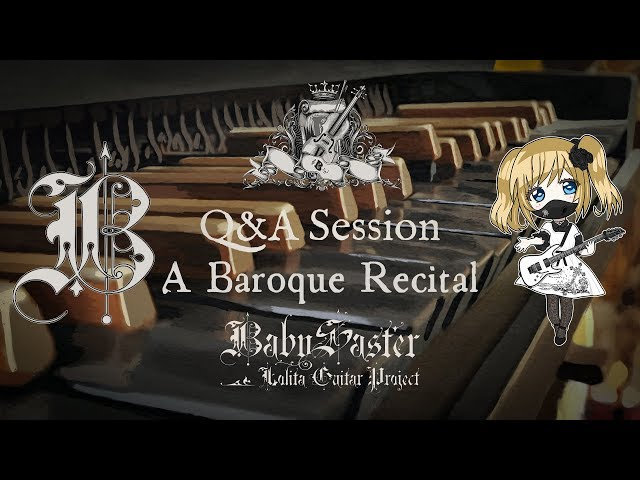 《Q&A III + NEW ALBUM》【 BabySaster 】-「A Baroque Recital」