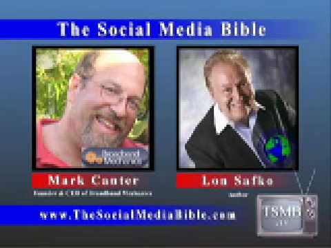 Marc Canter, CEO of Broadband Mechanics & Lon Safko The Social Media Bible Interview