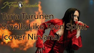 Tarja Turunen - Smells Like Teen Spirit (Cover)