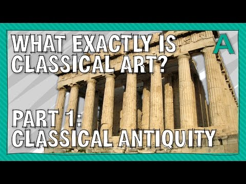 What Exactly is Classical Art? Part 1 Classical Antiquity |