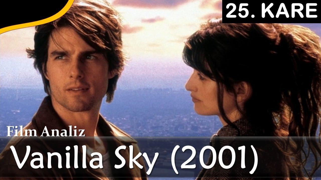 Vanilla Sky 2001 Film Analizi Youtube