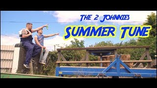 The 2 Johnnies - Summer tune