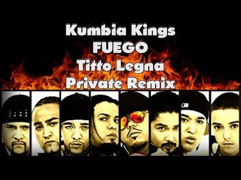 Kumbia Kings - Fuego (Titto Legna Private Mix) [FREE DOWNLOAD]